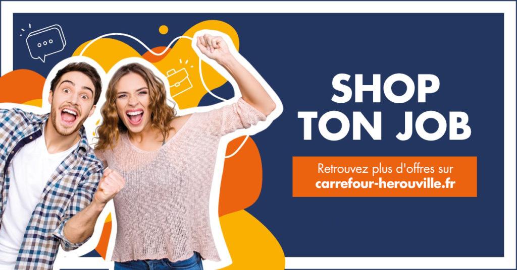 Shop ton job avec le Centre commercial Carrefour Hérouville